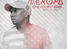 DOWNLOAD mp3: Ceega Wa Meropa Meropa 149 (100% Local) mp3 free Download