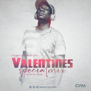 DOWNLOAD mp3: Ceega Wa Meropa Valentine Special Mix 2019 mp3 free download
