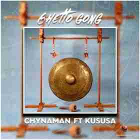 Download mp3: Chynaman Ghetto Gong (Original Mix) ft. Kususa mp3 Download
