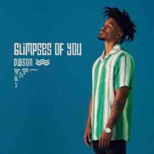 DOWNLOAD mp3: Dwson Glimpses Of You Feat. Roxy Caroline mp3 free download