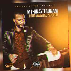 DOWNLOAD mp3:Mthinay Tsunam Long Awaited SPEECH mp3 free download