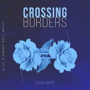 Download mp3: Echo Deep Crossing Borders mp3 free download