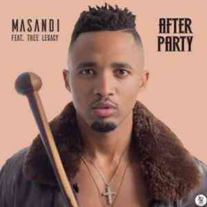 Download mp3: Masandi ft. Thee Legacy After Party mp3 download