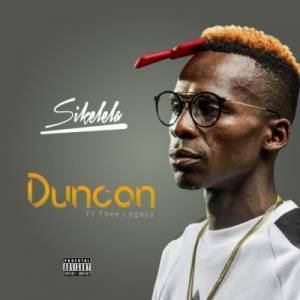 Download mp3:Duncan Sikelela feat. Thee Legacy mp3 free download