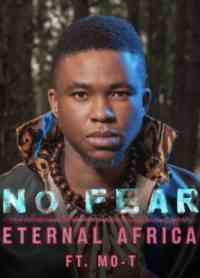 Download mp3:Eternal Africa No Fear ft. Mo-T mp3 download