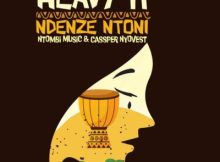 Download mp3: Heavy K Ndenze Ntoni teaser ft. Ntombi & Cassper Nyovest fakaza 2018 2019 gqom amapiano afrohouse music mp3 download