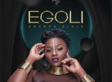 DOWNLOAD mp3: Amanda Black Egoli mp3 download fakaza 2018 2019 gqom amapiano afrohouse music