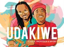 Download mp3: Brothers of Peace Udakiwe ft. Kid X, Professor & Mpumi (45 Mix) fakaza 2018 2019 com music gqom amapiano afrohouse mp3 download