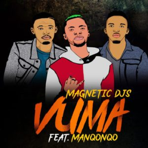 Download mp3: Magnetic DJs Vuma ft. Manqonqo fakaza 2018 2019 com music gqom amapiano afrohouse mp3 download