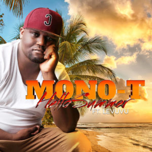 Download mp3: Mono T Hello Summer ft. LeVuvu fakaza 2018 2019 gqom amapiano afrohouse music mp3 download