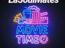 DOWNLOAD mp3: LaSoulMates Movie Time (Gqom Mix) fakaza 2018 2019 gqom amapiano afrohouse music mp3 download
