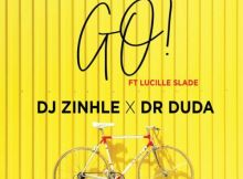 Download mp3: DJ Zinhle & Dr Duda Go! ft. Lucille Slade fakaza 2019 2020 com music gqom amapiano afrohouse mp3 download