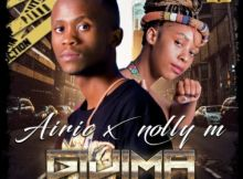 Download mp3: Airic & Nolly M Gijima fakaza 2019 2020 com music gqom amapiano afrohouse mp3 download
