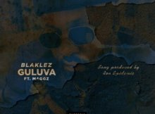 Download mp3: Blaklez ft Maggz Guluva fakaza 2019 2020 com music gqom amapiano afrohouse mp3 download