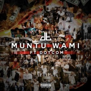 Download mp3: DreamTeam Muntu Wami ft. Dot Com fakaza 2019 2020 com music gqom amapiano afrohouse mp3 download