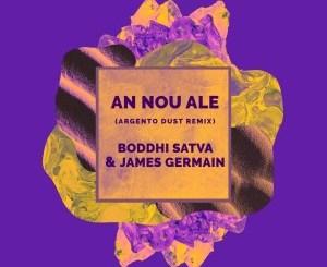 Boddhi Satva, James Germain – An Nou Ale (Argento Dust Remix) Mp3 Download