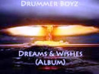 Album: Drummer Boyz – Dreams & Wishes