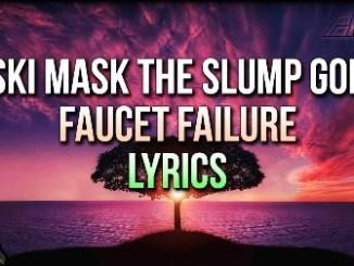 Ski Mask the Slump God – Faucet Failure Lyrics Fakaza Download