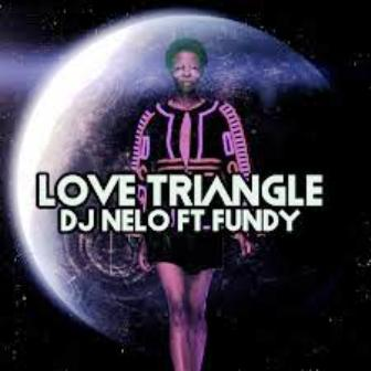 DJ Nelo, Fundy, Oscar P - Love Triangle (Oscar P Rework) Fakaza Download