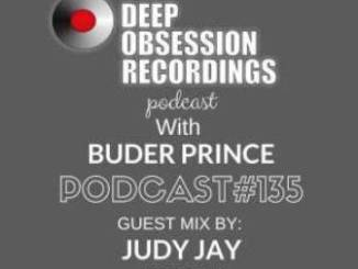 Deep Obsession Recordings Podcast 135 with Buder Prince Guest Mix by Judy Jay