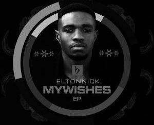 EP: Eltonnick – My Wishes Mp3 Download