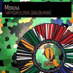EP: Morena – I Am Your DJ Mp3 Download