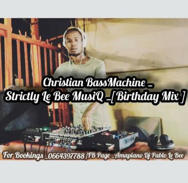 Pablo Le Bee – Strictly Le Bee MusiQ (Birthday Mix) Mp3 Download