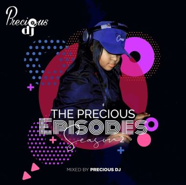 Precious DJ – The Precious Episodes, Season 2 Mp3 Download