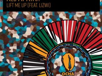 Red AFRIKa – Lift Me Up ft. Lizwi Mp3 Download