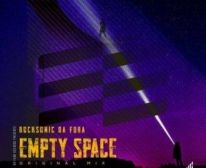 Rocksonic Da Fuba – Empty Space Mp3 Download