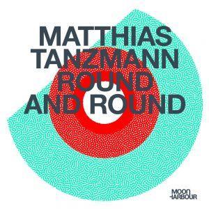EP: Matthias Tanzmann – Round And Round Mp3 Download