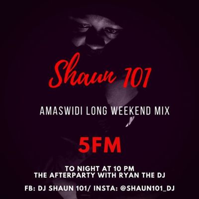 Shaun101 – Musical Invasion 5FM Mix (Amaswidi Long Weekend Mix) Mp3 Download