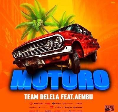 Team Delela Ft. Aembu & Blaque Juice – Motoro Fakaza Download 2019