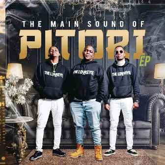 ALBUM: The Lowkeys – The Main Sound of Pitori Fakaza Album Download