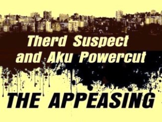 Therd Suspect & Aku Powercut – The Appeasing (Original Mix) Mp3 Download Fakaza