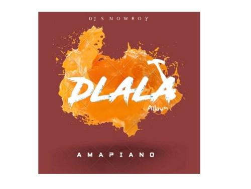 ALBUM: Dj Snowboy – Dlala Mp3 Download
