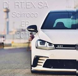 DJ RT EX SA – Scirroco Mp3 Download