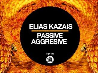 Elias Kazais - Passive Aggresive (Original Mix) Fakaza 2020