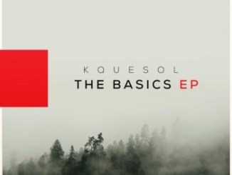 EP: KqueSol – The Basics Mp3 Download