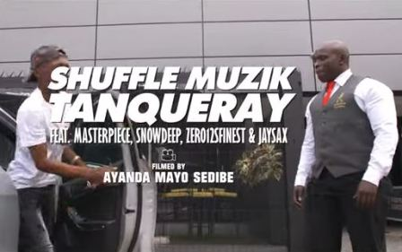 Shuffle Muzik – Tanqueray Ft. MasterPiece, SnowDeep, Zero12 Finest & Jaysax Fakaza Download Video