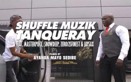 Shuffle Muzik – Tanqueray Ft. MasterPiece, SnowDeep, Zero12 Finest & Jaysax Fakaza Download Video