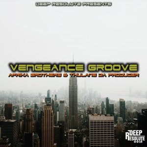Afrika Brothers & Thulane Da Producer – Vengeance Groove Mp3 Download