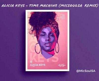 Alicia Keys – Time Machine (MicSoulSA Frequency Remix) Mp3 Download