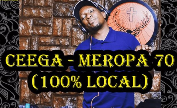 Ceega – Meropa 70 (100% Local) Mp3 Download