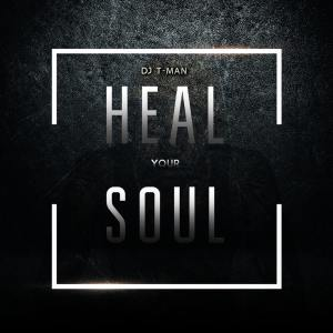 EP: DJ T-MAN – Heal Your Soul Mp3 Download