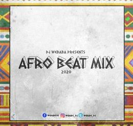 Download Mp3 DJ Webaba – Afrobeat Mix 2020