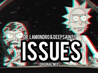 Download Mp3 Dr. Lamondro & DeepSaints – Issues (Original Mix)