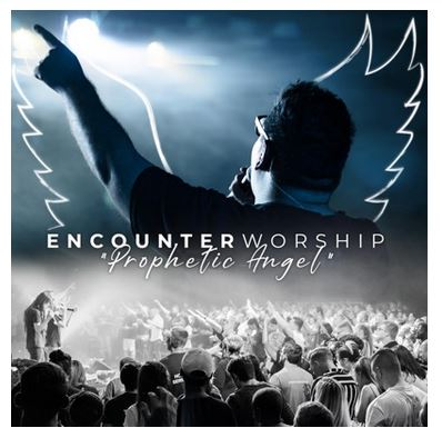 Encounter Worship SA – Prophetic Angel Mp3 Download