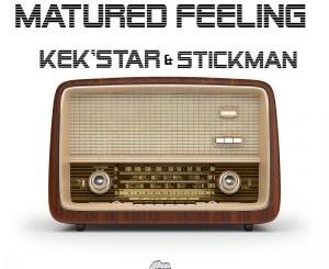 EP: Kek'Star & Stickman – Matured Feeling Zip Download