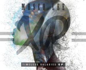 EP: Mosco Lee – Timeless Galaxies Mp3 Download